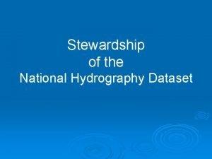 Stewardship of the National Hydrography Dataset Stewardship The