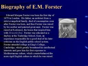 Biography of E M Forster Edward Morgan Forster