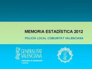 MEMORIA ESTADSTICA 2012 POLICA LOCAL COMUNITAT VALENCIANA MEMORIA