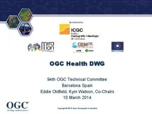 Sponsored by OGC Health DWG 94 th OGC