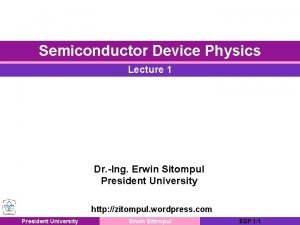 Semiconductor Device Physics Lecture 1 Dr Ing Erwin