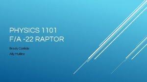 PHYSICS 1101 FA 22 RAPTOR Brady Carlisle Ally