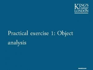 Practical exercise 1 Object analysis Exercise overview Analyse