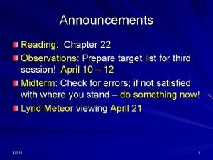 Announcements Reading Chapter 22 Observations Prepare target list