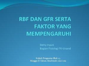 RBF DAN GFR SERTA FAKTOR YANG MEMPENGARUHI Detty