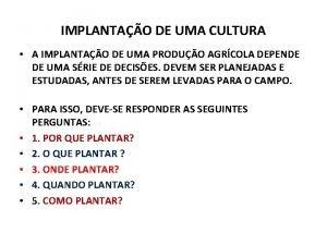 IMPLANTAO DE UMA CULTURA A IMPLANTAO DE UMA