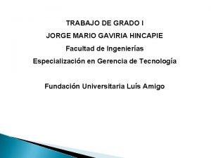 TRABAJO DE GRADO I JORGE MARIO GAVIRIA HINCAPIE