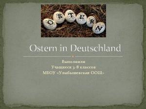 Ostereier und Osterhase Einige der bekanntesten Osterbruche sind