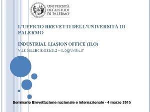 LUFFICIO BREVETTI DELLUNIVERSIT DI PALERMO INDUSTRIAL LIASION OFFICE