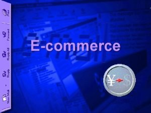 Ecommerce Introduction Electronic commerce ecommerce is going to