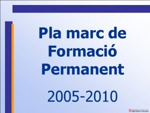 Pla marc de Formaci Permanent 2005 2010 Pla