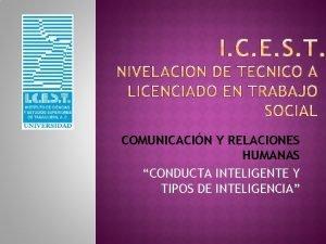 COMUNICACIN Y RELACIONES HUMANAS CONDUCTA INTELIGENTE Y TIPOS