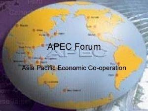 APEC Forum Asia Pacific Economic Cooperation APEC Forum
