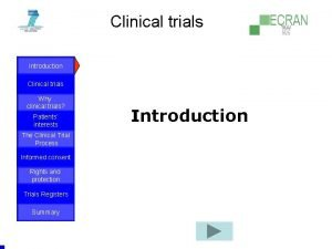 Clinical trials Introduction Clinical trials Why clinical trials