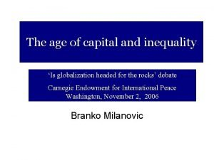 The age of capital and inequality Is globalization