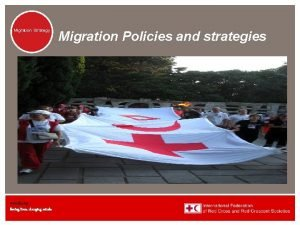 Migration Strategy Migration www ifrc org Saving lives