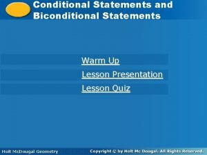Conditional Statements and Conditional Statements Biconditional Statements Warm