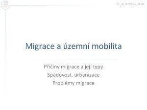 VY32INOVACE26 03 Migrace a zemn mobilita Piny migrace