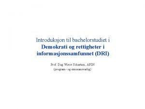 Introduksjon til bachelorstudiet i Demokrati og rettigheter i