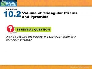 LESSON 10 2 Volume of Triangular Prisms and