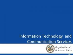 Information Technology and Communication Services 2013 Information Technology