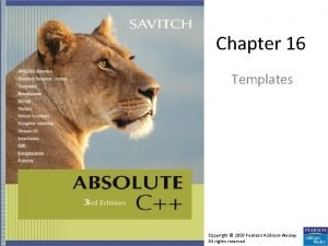 Chapter 16 Templates Copyright 2008 Pearson AddisonWesley All