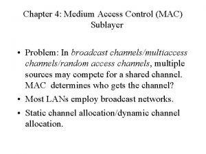 Chapter 4 Medium Access Control MAC Sublayer Problem