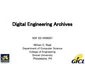 Digital Engineering Archives NSF IIS0456001 William C Regli