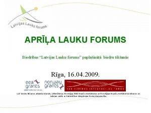 APRA LAUKU FORUMS Biedrbas Latvijas Lauku forums paplaint