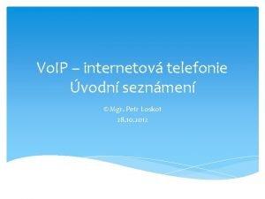 Vo IP internetov telefonie vodn seznmen Mgr Petr