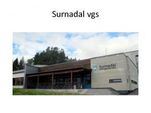 Surnadal vgs Fakta Antall elevar 283 Antall elevar