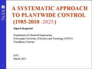 A SYSTEMATIC APPROACH TO PLANTWIDE CONTROL 1985 2010