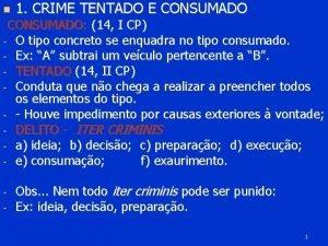 1 CRIME TENTADO E CONSUMADO 14 I CP