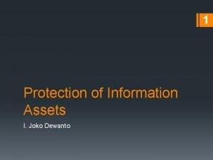 1 Protection of Information Assets I Joko Dewanto