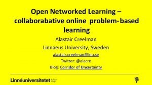 Open Networked Learning collaborabative online problembased learning Alastair