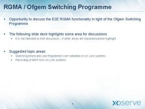RGMA Ofgem Switching Programme Opportunity to discuss the