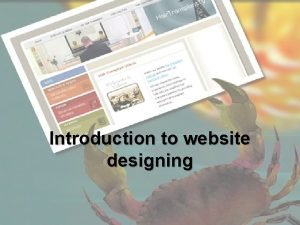 Introduction to website designing A good website must