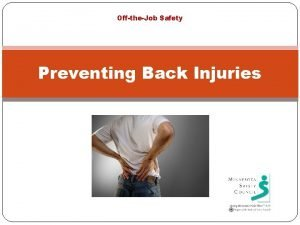 OfftheJob Safety Preventing Back Injuries Back Facts Anyone