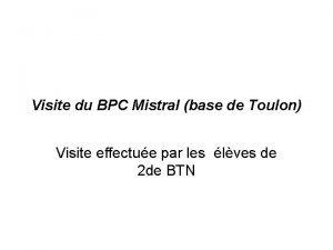 Visite du BPC Mistral base de Toulon Visite