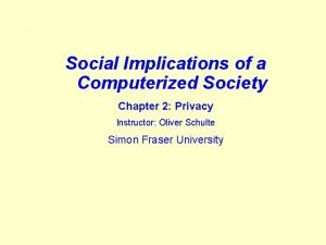 Social Implications of a Computerized Society Chapter 2
