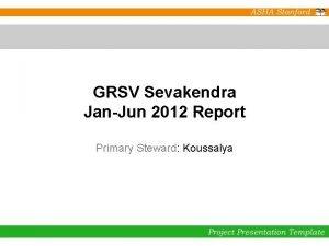GRSV Sevakendra JanJun 2012 Report Primary Steward Koussalya