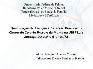 Universidade Federal de Pelotas Departamento de Medicina Social