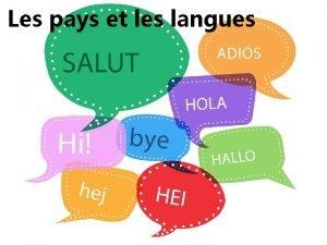 Les pays et les langues Nous allons apprendre