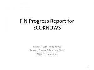 FIN Progress Report for ECOKNOWS Rainer Froese Rudy