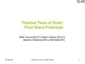 Thermal Tests of Outer Pixel Stave Prototype Mark