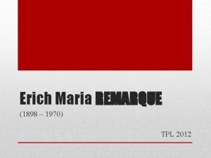 Erich Maria REMARQUE 1898 1970 TPL 2012 Erich