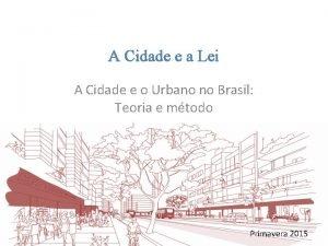 A Cidade e a Lei A Cidade e