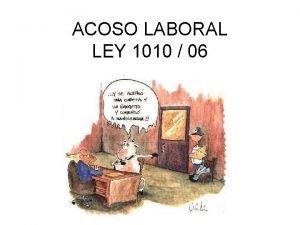 ACOSO LABORAL LEY 1010 06 LEY 1010 06