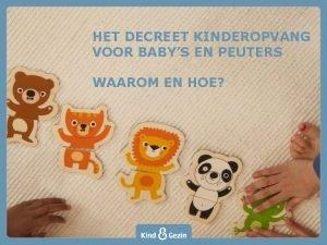 HET DECREET KINDEROPVANG VOOR BABYS EN PEUTERS WAAROM