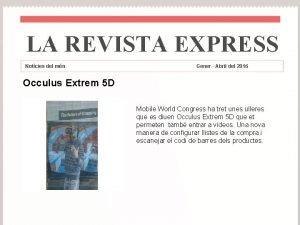 LA REVISTA EXPRESS Notcies del mn Gener Abril